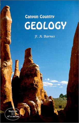 9781891858185: Canyon Country Geology, 2000 Edition (Canyon Country Series #11)