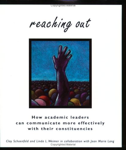 9781891859106: Reaching Out: How Academic Leaders Can Communicate More Effectively With Their Constituencies