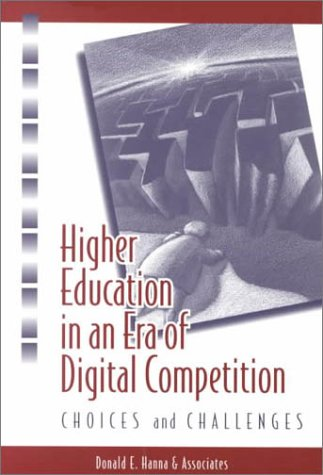 9781891859328: Higher Education in an Era of Digital Competition: Choices and Challenges