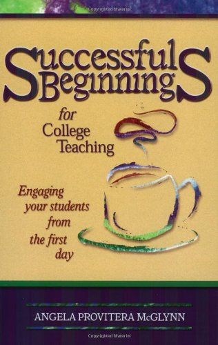9781891859380: Successful Beginnings for College TeachinG (Publicaffairs Reports) (Teaching Techniques/Strategies Series, V. 2)
