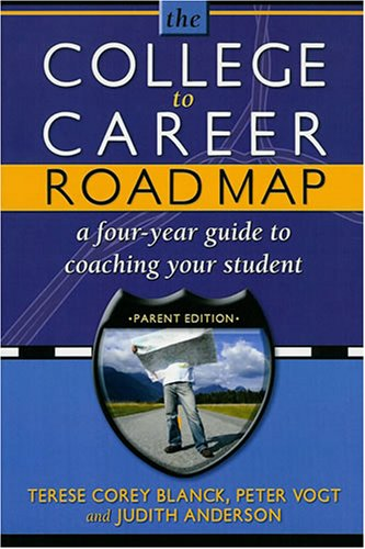 9781891859656: College to Career Road Map: A Four-Year Guide to Coaching Your Student (Parent Edition)