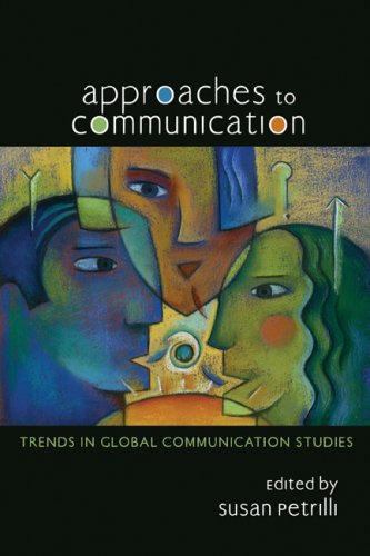 Approaches to Communication: Trends in Global Communication Studies: Susan Petrilli