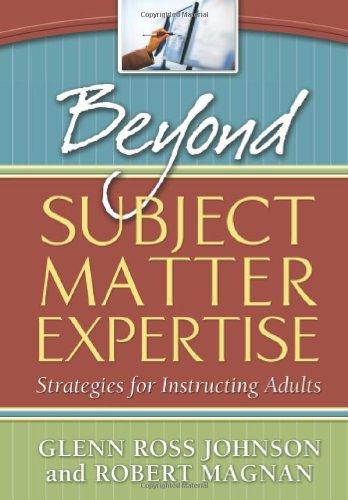 Beyond Subject Matter Expertise: Strategies for Instructing: Glenn Ross Johnson