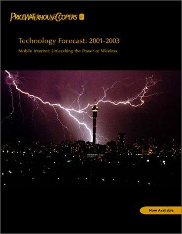 Technology Forecast: 2001-2003: Pwc Global Technology