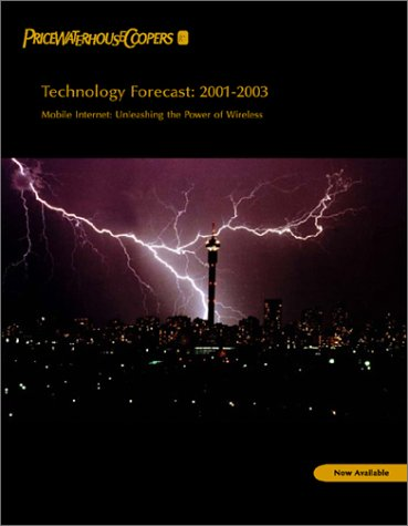9781891865046: Technology Forecast: Mobile Internet: Unleashing the Power of Wireless