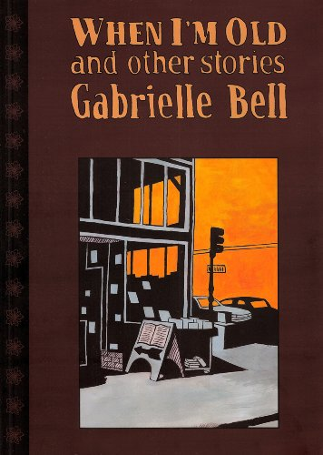 When I'm Old And Other Stories: Gabrielle Bell