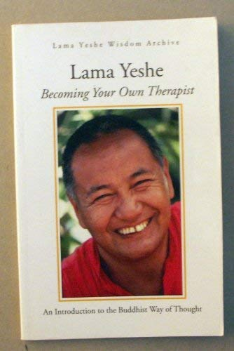 9781891868009: Becoming Your Own Therapist; An Introduction to the Buddhist Way of Thought