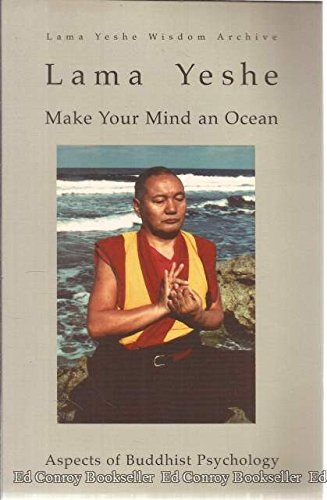 9781891868030: Make your mind an ocean: Aspects of Buddhist psychology