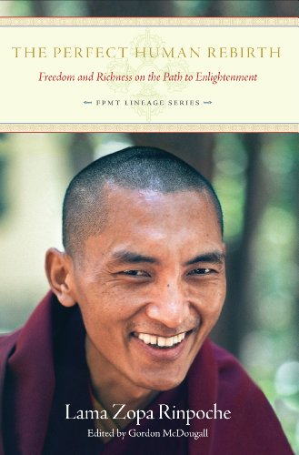 The Perfect Human Rebirth : Freedom and: Lama Thubten Zopa
