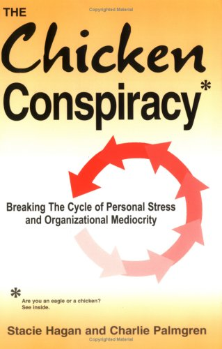 9781891874024: Chicken Conspiracy: Breaking the Cycle of Personal Stress & Organizational Mediocrity