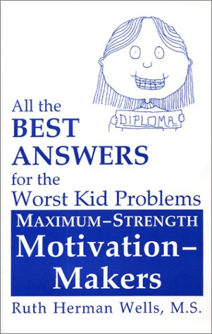 9781891881305: All the Best Answers for the Worst Kid Problems: Maximum-Strength Motivation-Makers