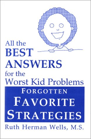 9781891881312: All the Best Answers for the Worst Kid Problems: Forgotten Favorite Strategies