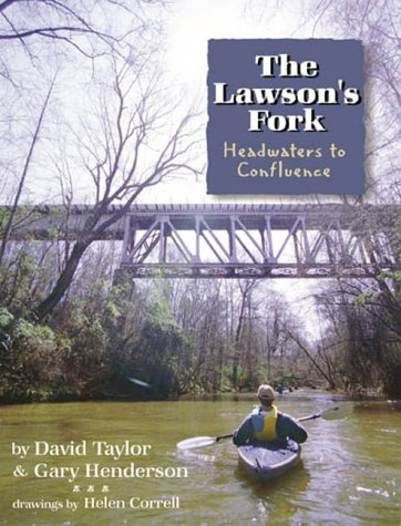 The Lawson's Fork: Headwaters to Confluence (1891885138) by David Taylor