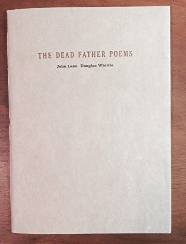 The Dead Father Poems: Lane, John