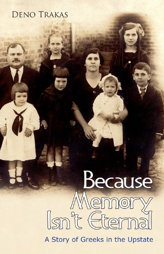 9781891885730: Because Memory Isn't Eternal: A Story of Greeks in Upstate South Carolina