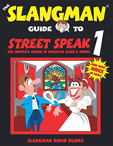 9781891888083: THE SLANGMAN GUIDE TO STREET SPEAK 1: The Complete Course in American Slang & Idioms