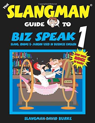 9781891888144: THE SLANGMAN GUIDE TO BIZ SPEAK 1: Slang Idioms & Jargon Used in Business English (Slangman Guides to Biz Speak)