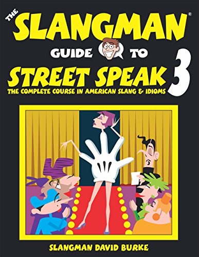 9781891888229: The Slangman Guide to Street Speak 3: The Complete Course in American Slang & Idioms