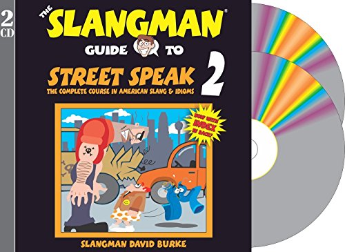 9781891888311: THE SLANGMAN GUIDE TO STREET SPEAK 2: The Complete Course in American Slang & Idioms (2-Audio CD Set) (Slangman Guides)
