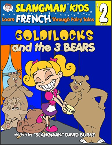 9781891888816: Learn French Through Fairy Tales: Goldilocks and the 3 Bears : Level 2 (Foreign Language Through Fairy Tales) (Foreign Language Through Fairy Tales) (Slangman Kids: Level 2)
