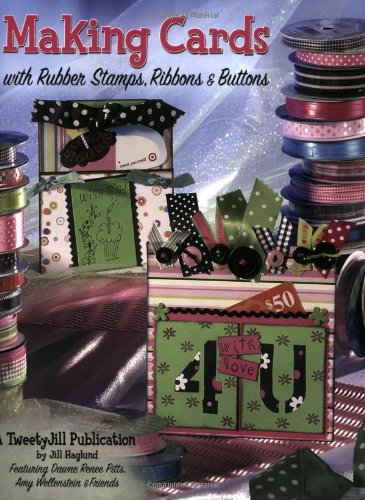 9781891898082: Making Cards: With Rubber Stamps, Ribbons & Buttons: With Rubber Stamps, Ribbons and Buttons