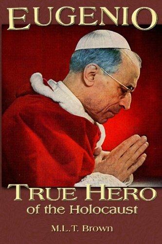 9781891903298: Eugenio: (Pope Pius XII) True Hero of the Holocaust