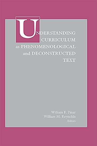 9781891928567: Understanding Curriculum as Phenomenological and Deconstructed Text (Critical Issues in Curriculum)