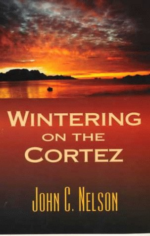 Wintering on the Cortez (1891929186) by Nelson, John