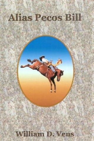Alias Pecos Bill: Vens, William D.