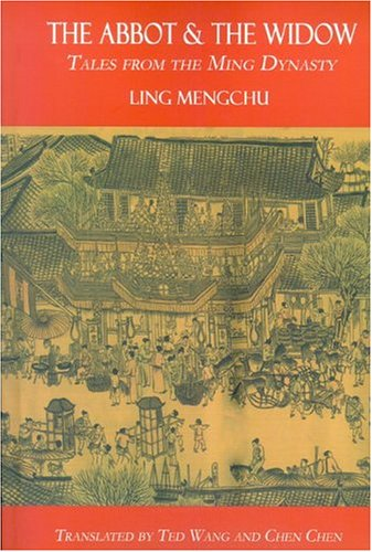 The Abbot & the Widow: Tales from: Ling, Mengchu translated