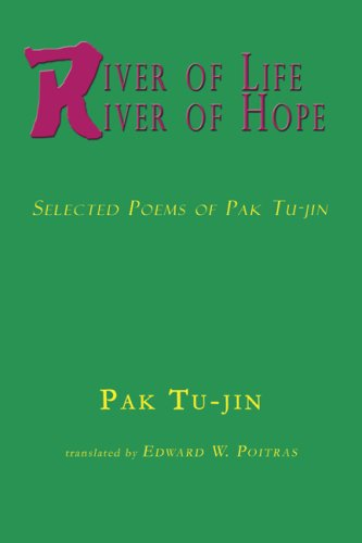 9781891936418: River of Life, River of Hope: Selected Poems of Pak Tu-Jin (Signature Books)