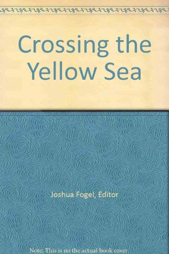 9781891936906: Crossing the Yellow Sea: Sino-Japanese Cultural Contacts (1600-1950)