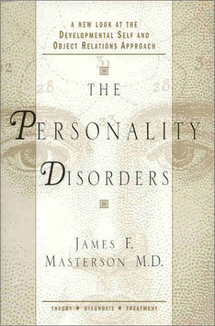 9781891944338: The Personality Disorders: A New Look at the Developmental Self and Object Relations Approach