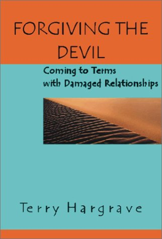 9781891944451: Forgiving the Devil: Coming to Terms With Damaged Relationships