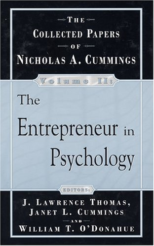 Entrepreneur of Psychology, The: The Collected Papers: Cummings, Nicholas A.