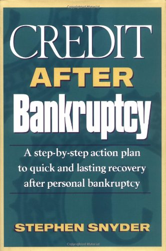 Credit After Bankruptcy: A Step-By-Step Action Plan to Quick and Lasting Recovery after Personal Bankruptcy (1891945009) by Stephen Snyder