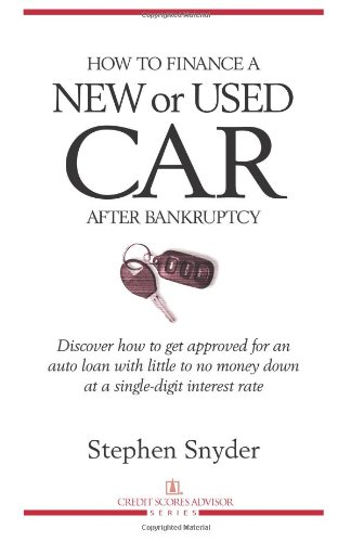 How to Finance a New or Used Car After Bankruptcy: Discover how to get approved for an  auto loan with little to no money down  at a single-digit interest rate (1891945149) by Snyder, Stephen
