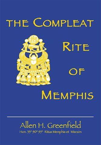 The Compleat Rite of Memphis: Greenfield, Allen H.
