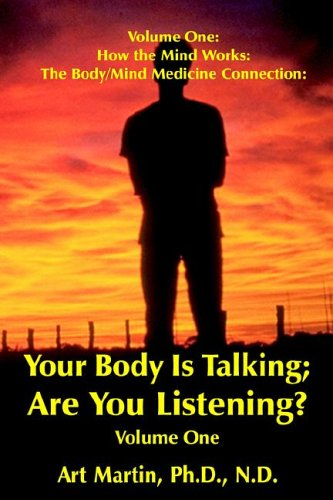 9781891962158: Your Body Is Talking; Are You Listening? Energy Medicine/Wnergy Psychology The Body/Mind medicine Connection with 75 case histories