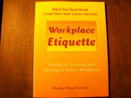 9781891962264: Workplace Etiquette: A Guide to Surviving and Thriving in Today's Workplace