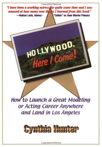 9781891971082: Hollywood, Here I Come!: How to Launch a Great Acting or Modeling Career Anywhere and Land in Los Angeles