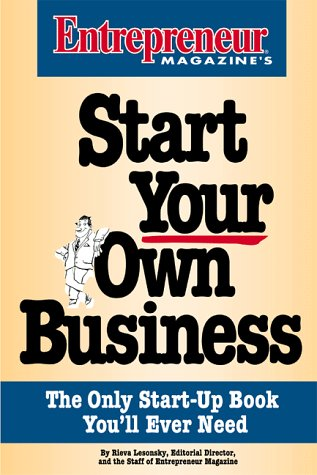 9781891984006: Start Your Own Business: The Only Start-Up Book You'll Ever Need (Entrepreneur Magazine Small Business Series)