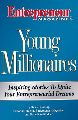 Young Millionaires: Inspiring Stories to Ignite Your Entreprenurial Dreams: Lesonsky, Rieva