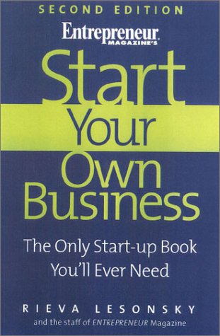 9781891984211: Start Your Own Business, 2nd Edition: The Only Start-Up Book You'll Ever Need (Start Your Own Business: The Only Start-Up Book You'll Ever Need)