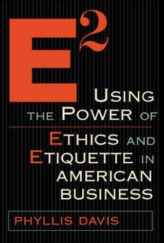 9781891984778: E2 Using the Power of Ethics and Etiquette in American Business
