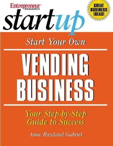 Start Your Own Vending Business: Anne Rawland Gabriel,