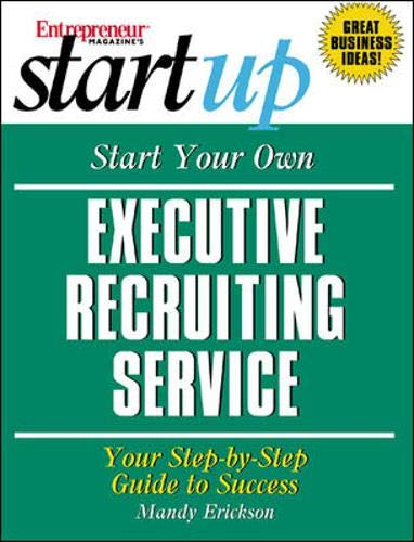 9781891984907: Start Your Own Executive Recruiting Business (Entrepreneur Magazine's Start Up)
