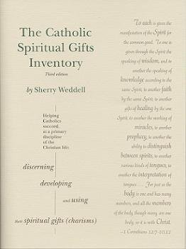 The Catholic Spiritual Gifts Inventory: Helping Catholics Succeed at a Primary Discipline of the ...