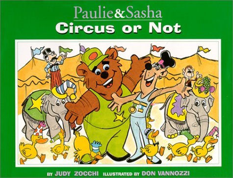 9781891997006: Circus or Not - Here We Come! (Adventures of Paulie & Sasha)