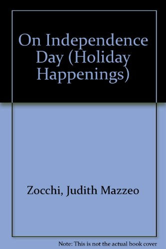 On Independence Day (Holiday Happenings): Judith Mazzeo Zocchi,